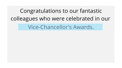 Thumbnail for entry Vice-Chancellor's Awards 2021