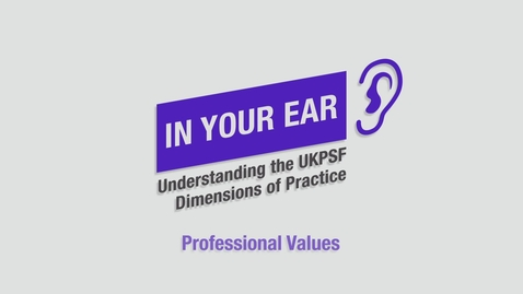 Thumbnail for entry UKPSF: Professional Values
