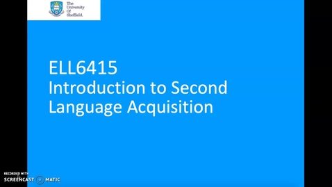 Thumbnail for entry ELL6415: An Introduction to Second Language Acquisition