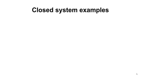 Thumbnail for entry 10c Closed system examples