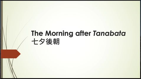 Thumbnail for entry Eikyū hyakushu Summer Poems: The Morning After Tanabata