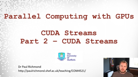 Thumbnail for entry Lecture 17 - Part 02 - CUDA Streams