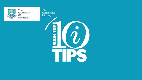 Thumbnail for entry The University Library - Your Top 10 Tips