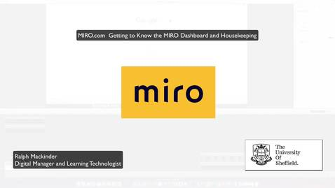 Thumbnail for entry MIRO Guidance Video 2 - Getting to Know the MIRO Dashboard