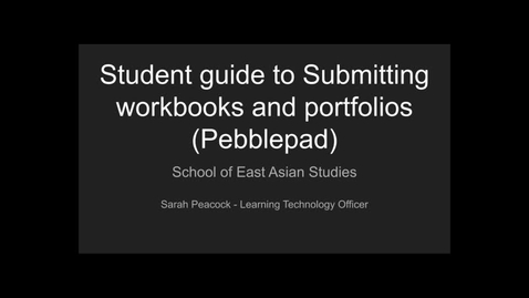 Thumbnail for entry Student Guide to Submitting Portfolios and Workbooks using Pebblepad