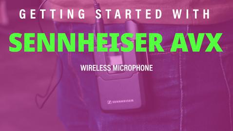 Thumbnail for entry Getting Started with: Sennheiser AVX