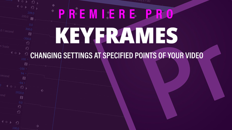 Thumbnail for entry Adobe Premiere Pro (8) Using Keyframes