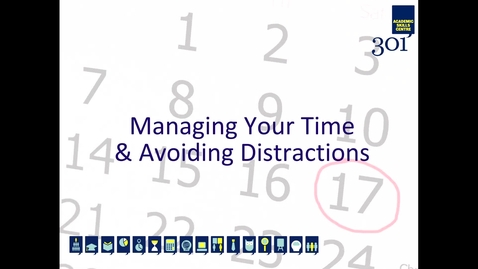 Thumbnail for entry Managing Your Time and Avoiding Distractions