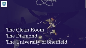 Thumbnail for entry Inside The Diamond Teaching Clean Room - Dr. Gavin Williams, the Department of Electronic and Electrical Engineering (EEE)