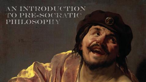 Thumbnail for entry Introduction to the Pre Socratic Philosophers