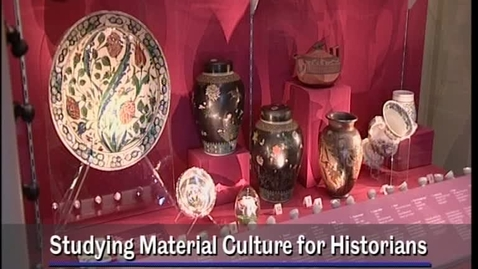 Thumbnail for entry Studying material culture for historians