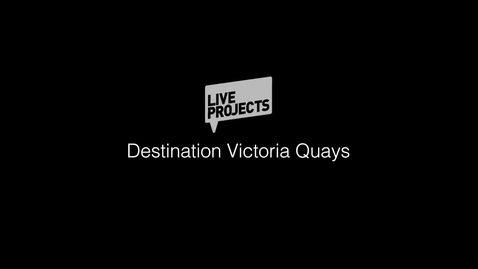 Thumbnail for entry SSoA Live Projects 2019 - Destination Victoria Quays