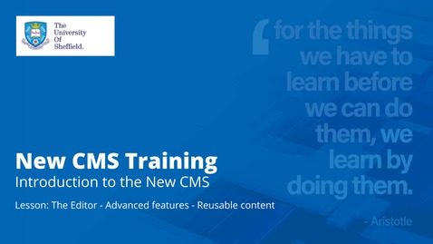 Thumbnail for entry New CMS Training | Introduction to the New CMS | The Editor | Advanced features | Reusable content