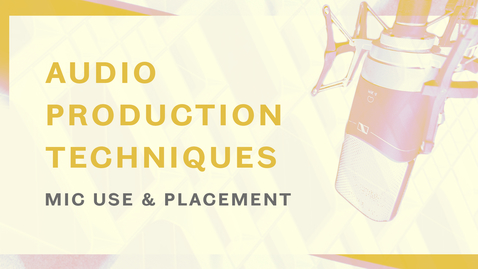 Thumbnail for entry Audio Production Techniques - Microphone Placement