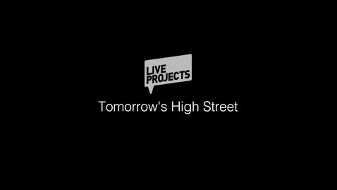Thumbnail for entry SSoA Live Projects 2019 - Tomorrow's High Street