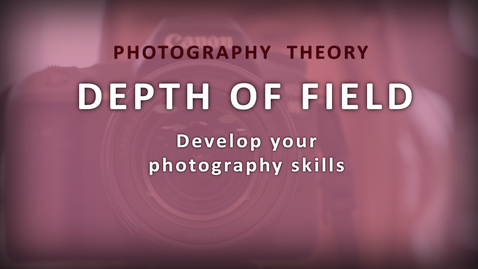 Thumbnail for entry Depth of Field Introduction