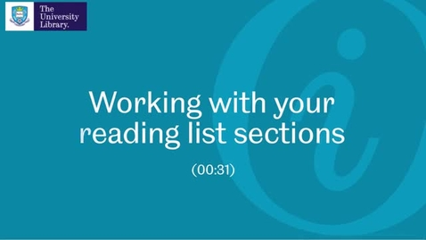 Thumbnail for entry 2. Working with your reading list sections