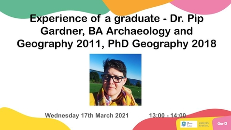 Thumbnail for entry Experience of a graduate - Dr. Pip Gardner, BA Archaeology and Geography 2011, PhD Geography 2018
