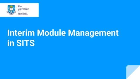 Thumbnail for entry Interim Module Management Introduction