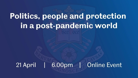 Thumbnail for entry Politics, people and protection in a post-pandemic world