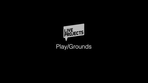 Thumbnail for entry SSoA Live Projects 2019 - Play:Grounds