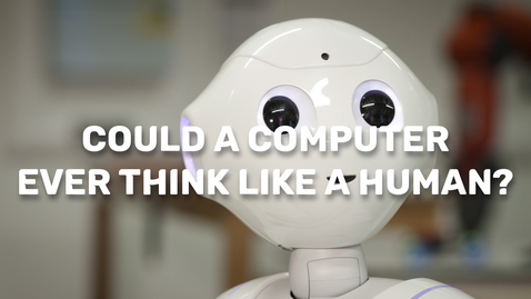 Thumbnail for entry Could a computer ever think like a human?