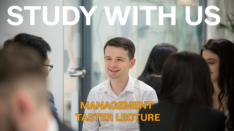 Thumbnail for entry Postgraduate Management Taster Lecture | Sheffield University Management School