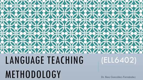 Thumbnail for entry ELL6402: Language Teaching Methodology