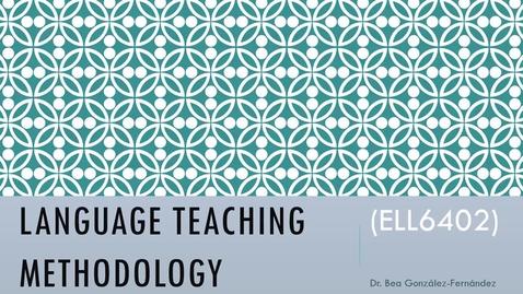 Thumbnail for entry ELL6402: Language Teaching Methodology