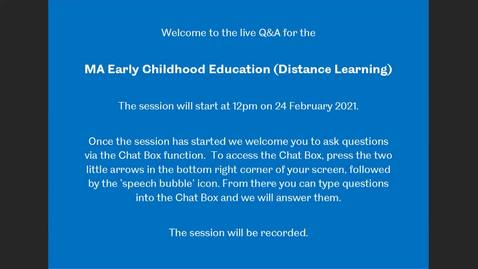 Thumbnail for entry MA Early Childhood Education (DL)- Live Q&A from the Postgraduate Online Open Day, Feb 2021