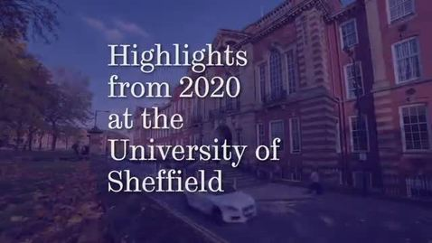 Thumbnail for entry Highlights from 2020 at the University of Sheffield