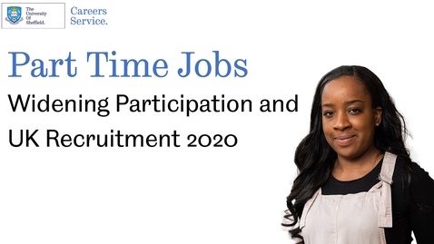 Thumbnail for entry Part time jobs - Widening Participation and UK Recruitment 2020