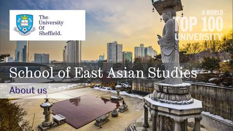 Thumbnail for entry An introduction to the School of East Asian Studies