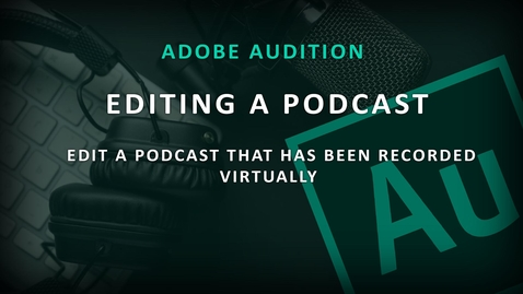 Thumbnail for entry Audio Editing - Podcast Recording