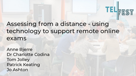 Thumbnail for entry Assessing from a distance - using technology to support remote online exams