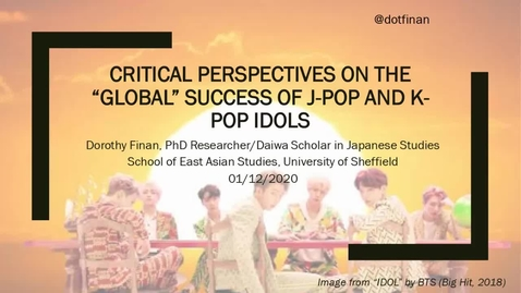 "Thumbnail for entry Critical perspectives on the ""global"" success of J-pop and K-pop idols"