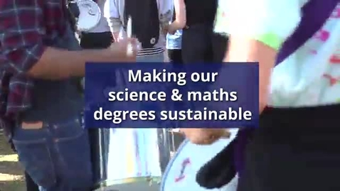 Thumbnail for entry Making our science & maths degrees sustainable