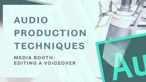 Thumbnail for entry Audio Production Tips - Editing a voiceover