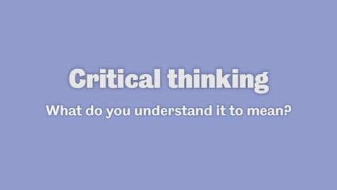 Thumbnail for entry Critical Thinking 1