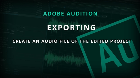 Thumbnail for entry Adobe Audition (7) Export