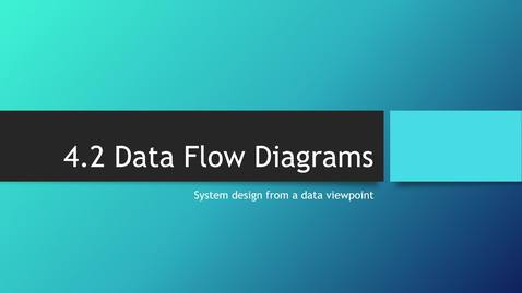 Thumbnail for entry 4.2 Data Flow Diagrms 27_11_2020 08_19_52