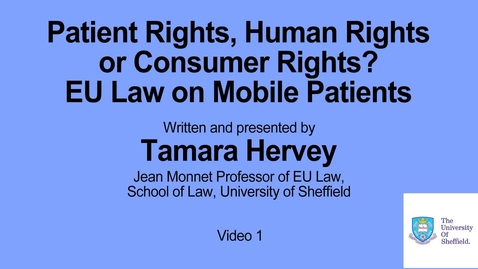 Thumbnail for entry Strand 1. Patient Rights, Human Rights or Consumer Rights? EU Law on Mobile Patients