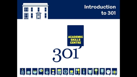 Thumbnail for entry Welcome and Introduction to 301 Academic Skills Centre - from the 301 team
