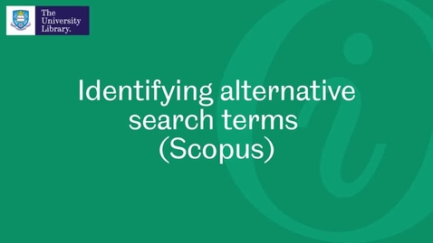 Thumbnail for entry Identifying alternative search terms (Scopus)