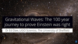 Thumbnail for entry Gravitational waves - The 100 year journey to prove #EinsteinWasRight