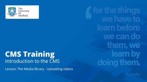 Thumbnail for entry Introduction to the CMS | The Media library | Uploading videos