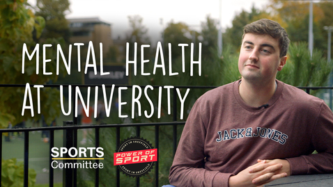 Thumbnail for entry Mental Health at University - Sports Committee