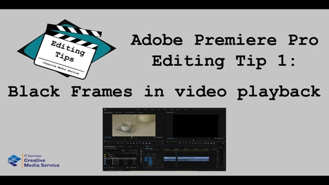 Thumbnail for entry Adobe Premiere Pro: Black Frames or Flashes in Program Window