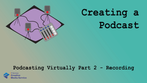 Thumbnail for entry Podcasting Virtually Part 2 - Recording