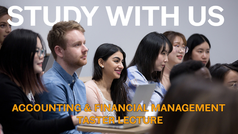 Thumbnail for entry Postgraduate Accounting and Finance Taster Lecture | Sheffield University Management School